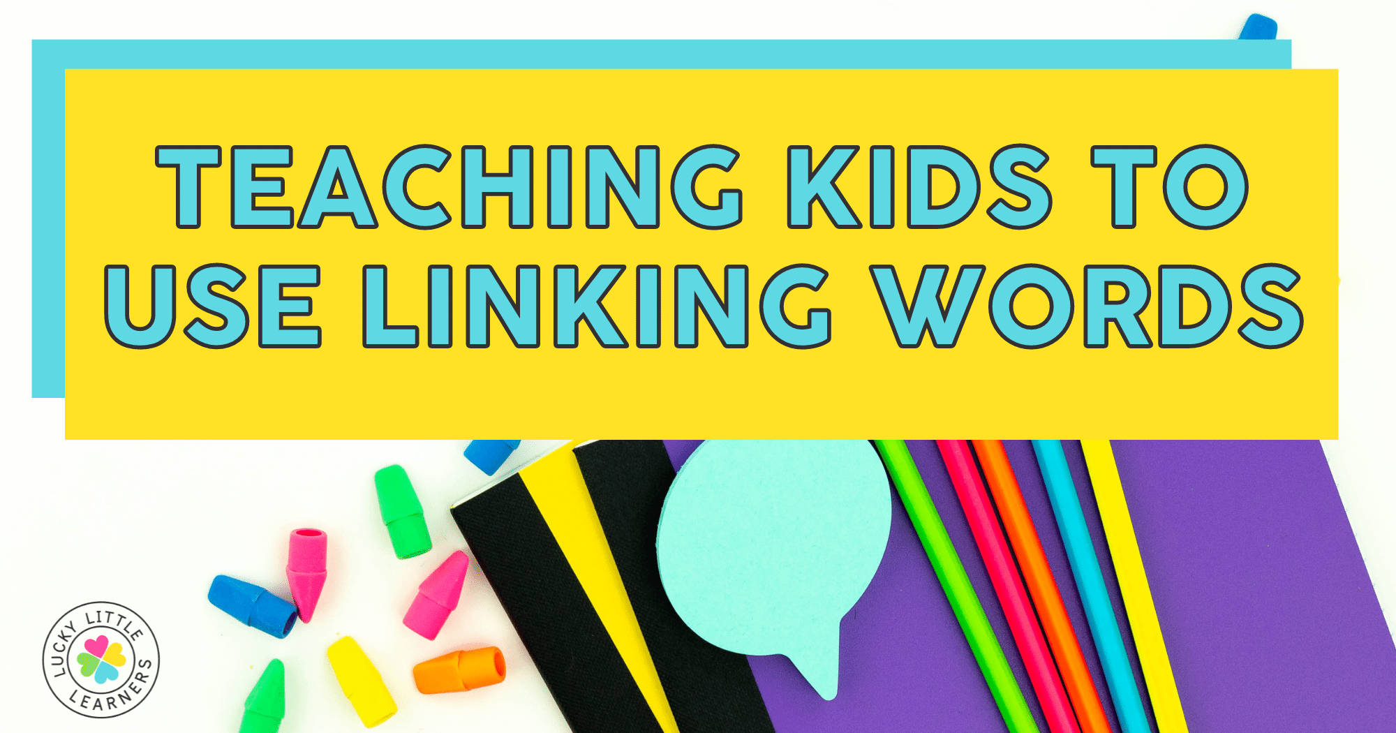 ideas for teaching kids to use linking words in writing