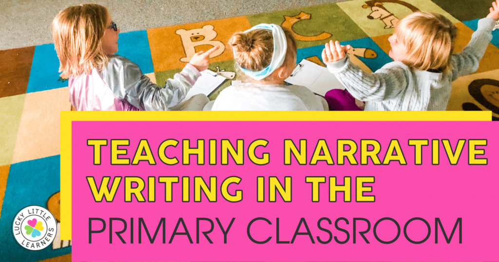 teaching narrative writing in the primary classroom
