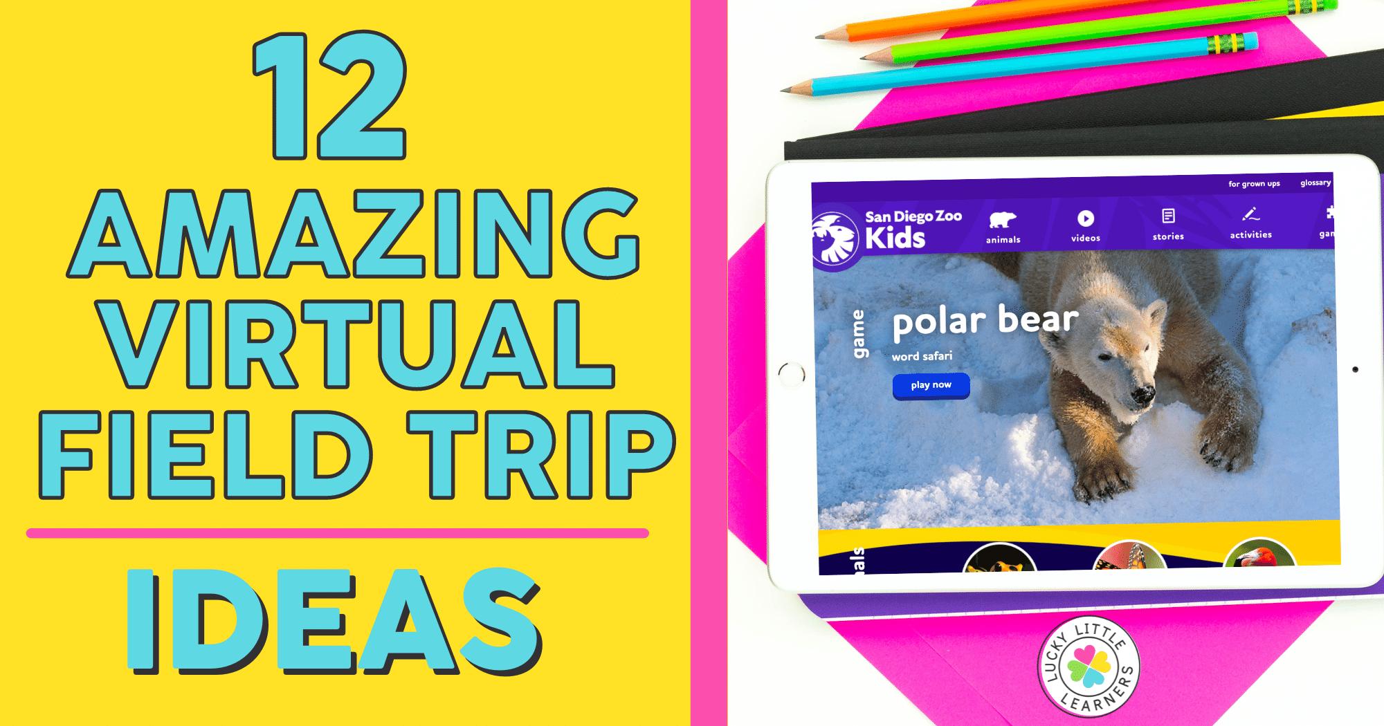12 Amazing Virtual Field Trip Ideas