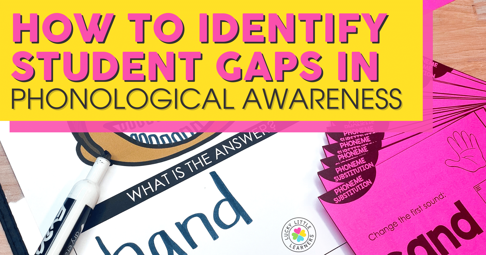 How to Identify Student Gaps in Phonological Awareness
